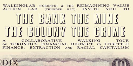 The Bank The Mine The Colony The Crime: A Collaborative Walking Tour
