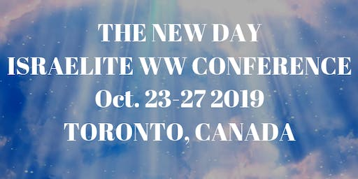 THE NEW DAY - 2019 ISRAELITE WW CONFERENCE