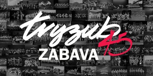 TRYZUB 45TH ANNIVERSARY ZABAVA