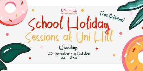 Uni Hill Factory Outlets FREE School Holiday Program!! tickets