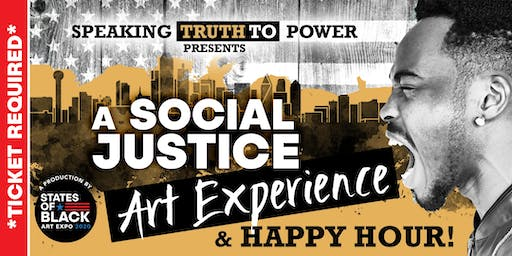 Speaking Truth to Power Presents: A Social Justice Art Experience