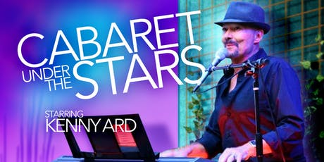 Cabaret Under the Stars with Kenny Ard tickets