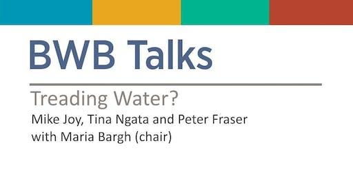 BWB Talk: Treading Water?