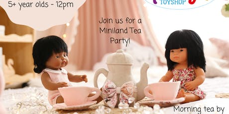 Miniland Tea Party - 5 year olds and older. tickets