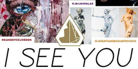 """""""I See You"""" Art Opening tickets"""