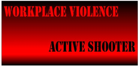 It Can Happen Here:  Worplace Violence / Active Shooter Safety Strategies tickets