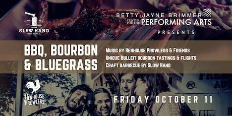 BBQ, Bourbon & Bluegrass with Henhouse Prowlers tickets
