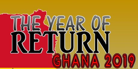 Year of Return 2019 Ghana - The African Network tickets