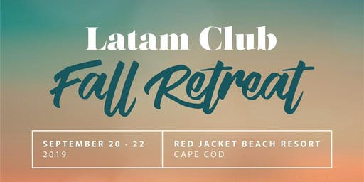Latam Fall Retreat - Cape Cod 2019