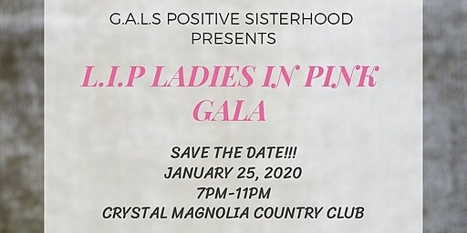L.I.P (Ladies In Pink Living In Purpose) GALA