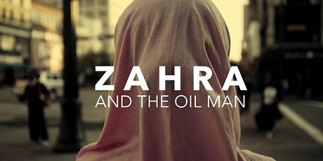 Zahra and The Oil Man Community Screenings tickets