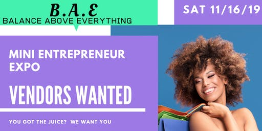 #VENDORS Wanted for B.A.E. Wellness-Cessary Mini Entrepreneur Expo #VENDOR