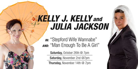 Stepford Wife Wannabe & Man Enough To Be Girl tickets