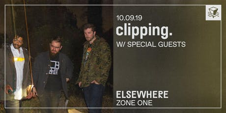 clipping. @ Elsewhere (Zone One) tickets