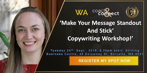 'Make Your Message Standout And Stick'  Copywriting Workshop!