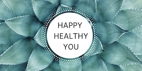 HAPPY HEALTHY YOU tickets