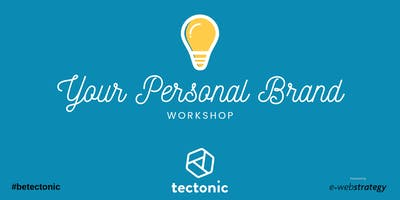 Tectonic: Personal Brand Identity Workshop and more...