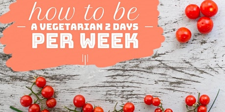 How to be a Vegetarian 2 Days a week (SOLD OUT) tickets