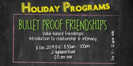 Bullet Proof Friendships – Holiday Program tickets