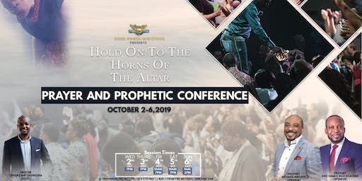Hold On To The Horns of The Altar : Prayer & Prophetic Conference