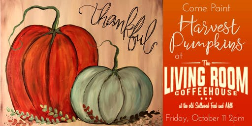 Paint 'Harvest Pumpkins' at The Living Room Coffeehouse