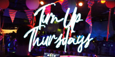 Turn Up Thursdays 18+
