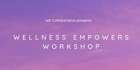 Wellness Empowers Workshop tickets