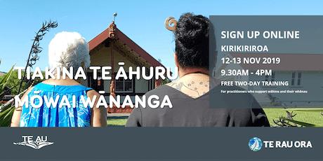 Tiakina Te Āhuru Mōwai Wānanga tickets