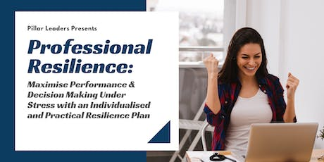 Professional Resilience: Practical Strategies for Performance Under Stress tickets