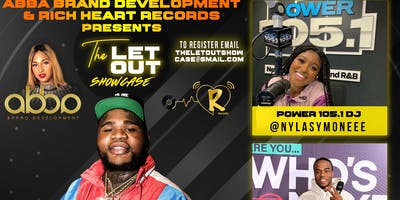 Abba Brand Development  & Rich Heart Records Present: The LET OUT Showcase!
