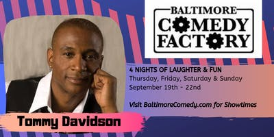 Tommy Davidson LIVE at the Baltimore Comedy Factory - Fri - 10:30pm
