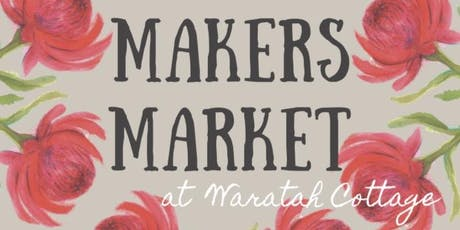 The Makers Market at Waratah Cottage tickets