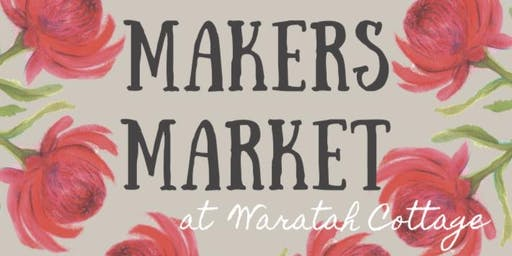 The Makers Market at Waratah Cottage