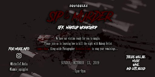 Sqiggle's Sip & Murder ( SFX MAKEUP WORKSHOP ) FOR BEGINNERS
