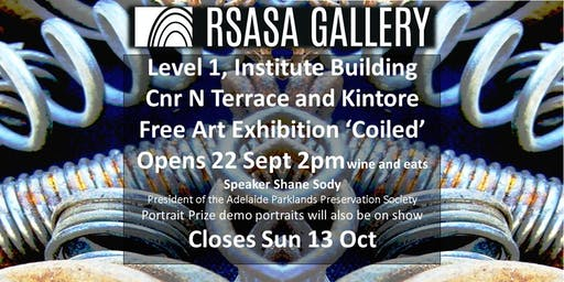 "RSASA exhibition opening ""Coiled"". 1st Floor Institute Building 22 Sept 2pm"
