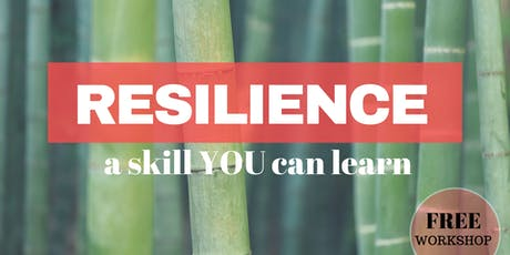 RESILIENCE - a skill YOU can learn tickets