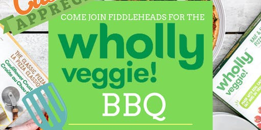 Customer Appreciation Day! Wholly Veggie BBQ at Fiddleheads