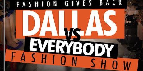 Dallas vs Everybody Fashion Show Pt 2 tickets