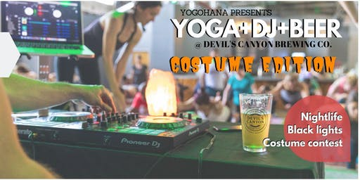 YOGA+DJ+BEER (Costume Edition)@ Devil's Canyon Brewing Co. (Oct 2019)