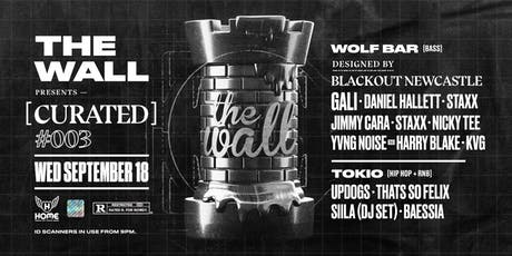 The Wall pres. [curated] #003 w/ Blackout Newcastle tickets