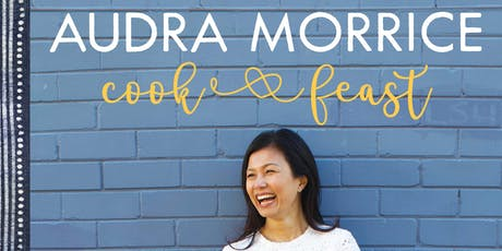 Cook & Feast with Audra Morrice tickets