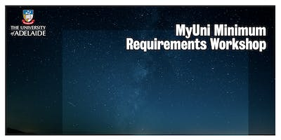 MyUni Minimum Requirements Workshop
