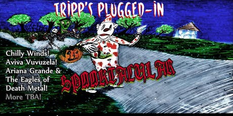 Tripp's Plugged-In Spooktacular tickets