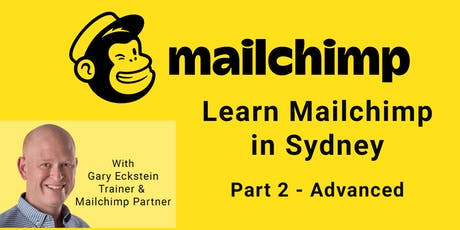 Learn Mailchimp in Sydney (Part 2 : Advanced) tickets