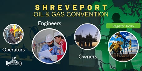 Roseland Oil and Gas Expo - Shreveport Convention Center - September 18th tickets