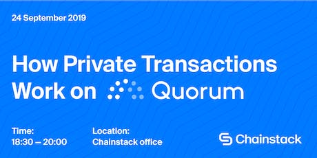 Quorum Meetup: How Private Transactions Work on Quorum tickets