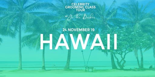 HAWAII - Celebrity Grooming Class by JC Tha Barber