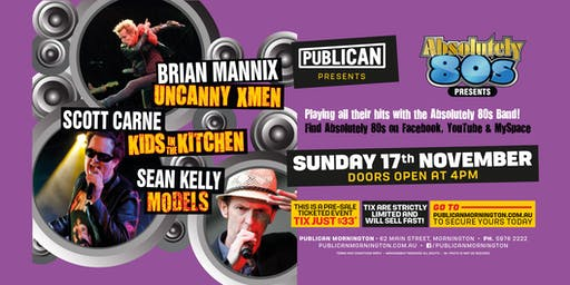 Absolutely 80s presents Brian Mannix, Scott Carne, Sean Kelly LIVE!