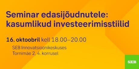 Seminar edasijõudnutele: kasumlikud investeerimisstiilid tickets