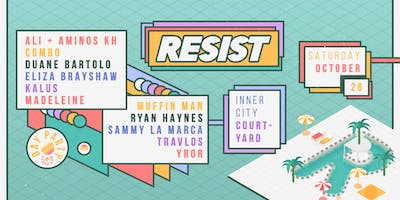 Resist (Day Party) ▬ CBD Courtyard